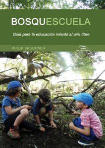 Bosquescuela – Guia para la educacion infantil al aire libre