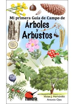 Mi primera Guía de Campo de Árboles y Arbustos – Víctor J. Hernández y Antonio Ojea