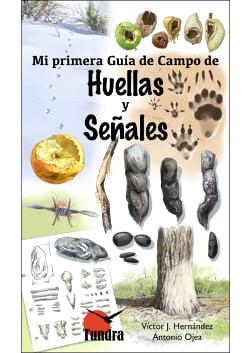 Mi primera Guía de Campo de Huellas y Señales – Víctor J. Hernández y Antonio Ojea