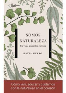 Somos Naturaleza – Katia Hueso
