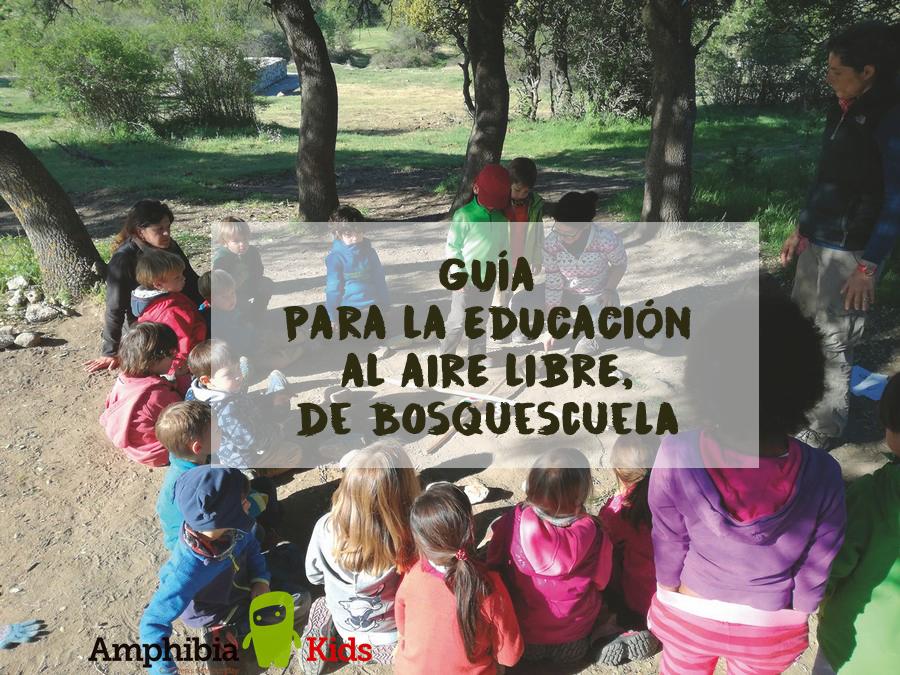Guía para la educación infantil al aire libre, de Bosquescuela