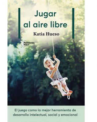 Jugar al aire libre – Katia Hueso