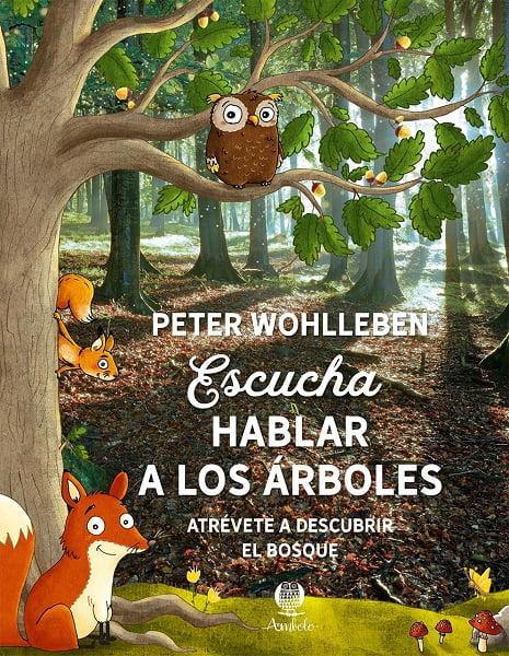 Escucha hablar a los arboles. Peter Wohlleben
