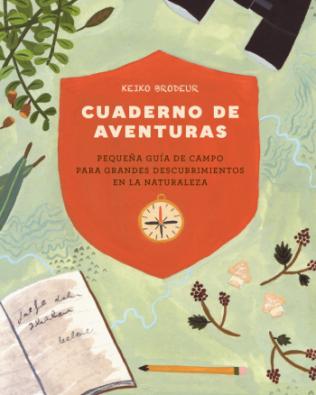 Cuaderno de Aventuras – Pequeña guía de campo para grandes descubrimientos en la Naturaleza