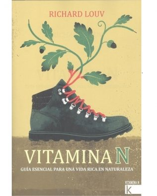 Vitamina N. Guía esencial para una vida rica en Naturaleza – Richard Louv