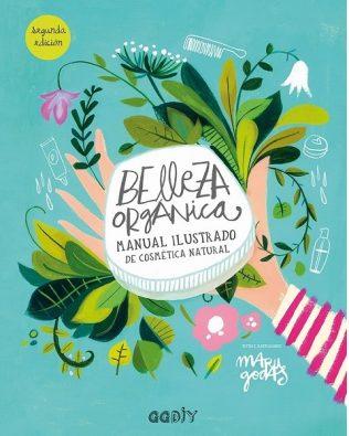 Belleza orgánica. Manual ilustrado de cosmética natural – Maru Godas