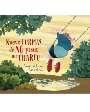 Nueve formas de no pisar un charco. Susanna Isern y María Girón