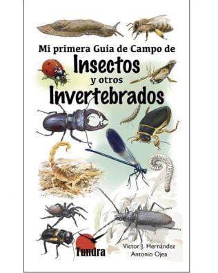 Mi primera guía de campo. Insectos y otros invertebrados  – Víctor J. Hernández y Antonio Ojea