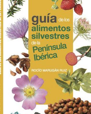 Guía de los alimentos silvestres de la Península Ibérica