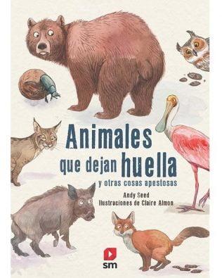 Animales que dejan huella y otras cosas apestosas. Andy Seed.