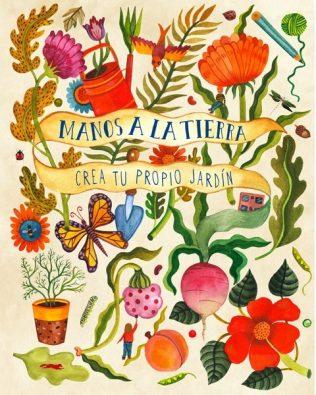 Manos a la Tierra. Crea tu propio jardín
