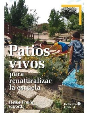 Patios vivos para renaturalizar la escuela – Heike Freire