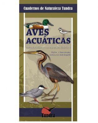 Cuadernos de Naturaleza: Aves acuáticas. Introducción a las especies ibéricas
