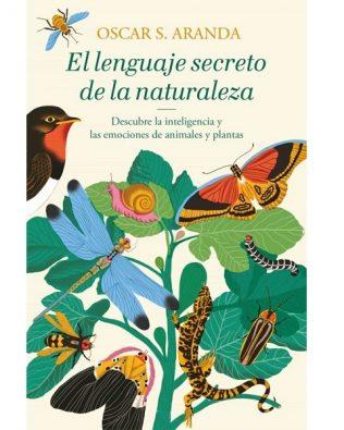 El lenguaje secreto de la naturaleza – Óscar S. Aranda
