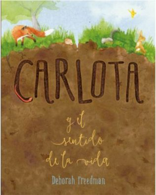 Carlota y el sentido de la vida – Deborah Freedman