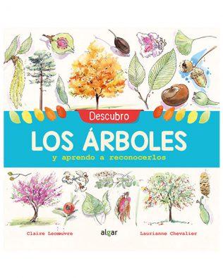 Descubro los árboles y aprendo a reconocerlos – Claire Lecoeuvre y Laurianne Chevalier