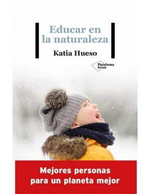 Educar en la Naturaleza – Katia Hueso