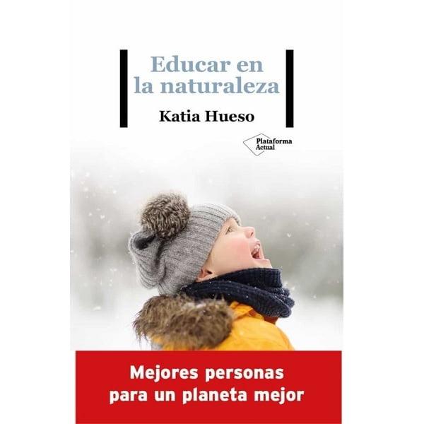 Educar en la Naturaleza Katia Hueso