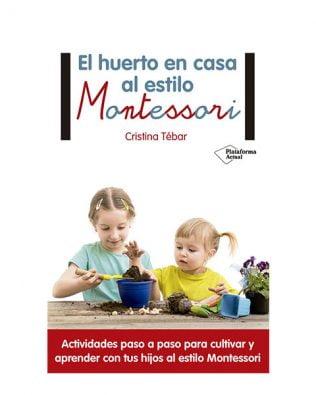 El huerto en casa al estilo Montessori – Cristina Tébar