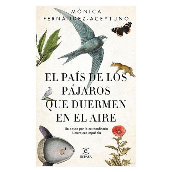 MONICA-FERNADEZ-ACEYTUNO-EL-PAIS-DE-LOS-PAJAROS-QUE-DUERMEN-EN-EL-AIRE