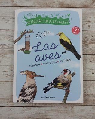 Las aves. Observarlas, comprenderlas, protegerlas – Michel Luchesi