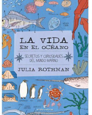La vida en el océano. Secretos y curiosidades del mundo marino