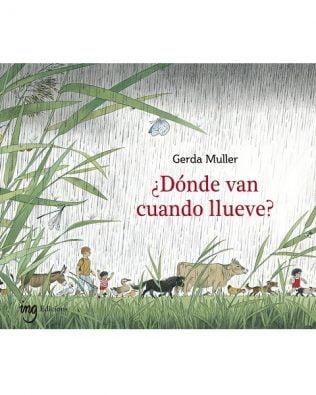 ¿Dónde van cuando llueve? – Gerda Muller