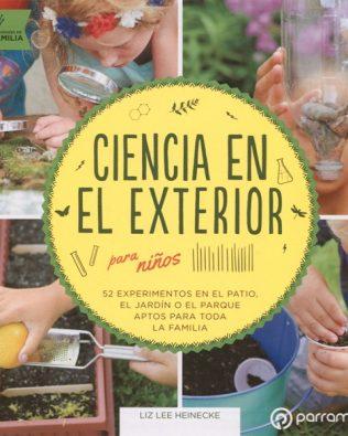 Ciencia en el exterior para niños –  Liz Lee Heinecke